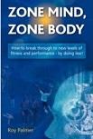 Zone Mind, Zone Body by Roy Palmer
